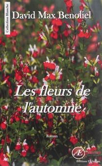 Les fleurs de l'automne - David MaxBenoliel