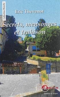 Secrets, mensonges et trahison - EricThevenot