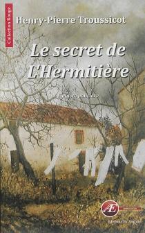 Le secret de l'Hermitière : policier - Henry-PierreTroussicot