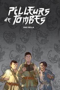 Pilleurs de tombes - FeilaYao