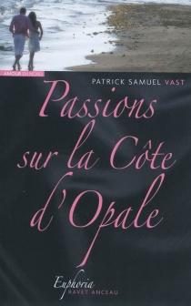 Passions sur la Côte d'Opale - Patrick S.Vast
