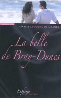 La belle de Bray-Dunes - IsabellePoudré de Masure