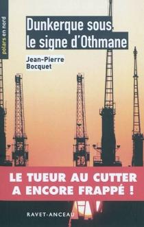 Dunkerque sous le signe d'Othmane - Jean-PierreBocquet