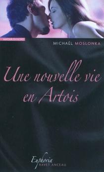 Une nouvelle vie en Artois - MichaëlMoslonka