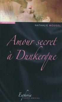 Amour secret à Dunkerque - NathalieMougel