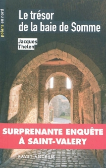 Le trésor de la baie de Somme - JacquesThelen