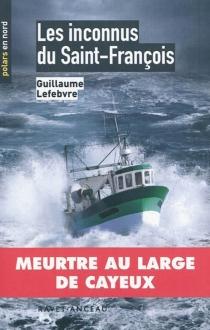 Les inconnus du Saint-François - GuillaumeLefebvre