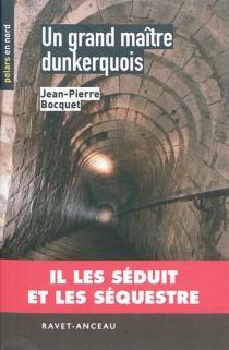 Un grand maître dunkerquois - Jean-PierreBocquet