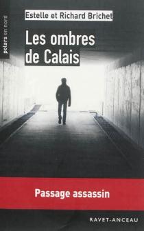 Les ombres de Calais - EstelleBrichet