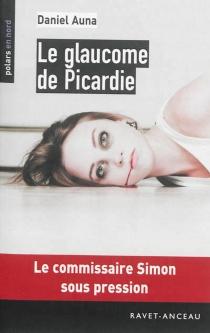 Le glaucome de Picardie - DanielAuna