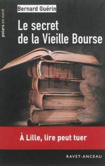 Le secret de la Vieille Bourse - BernardGuérin
