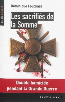 Les sacrifiés de la Somme - DominiqueFouchard