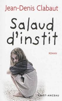 Salaud d'instit - Jean-DenisClabaut