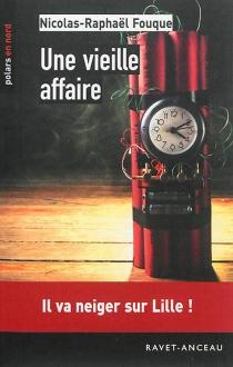 Une vieille affaire - Nicolas-RaphaëlFouque