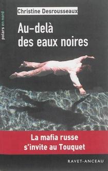 Au-delà des eaux noires - ChristineDesrousseaux