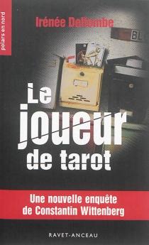 Le joueur de tarot : une nouvelle enquête de Constantin Wittenberg - IrénéeDeltombe