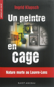 Un peintre en cage : nature morte au Louvre-Lens - IngridKlupsch