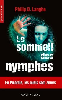 Le sommeil des nymphes - Philip D.Langhe