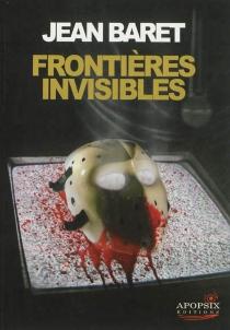 Frontières invisibles - JeanBaret
