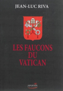 Les faucons du Vatican - Jean-LucRiva