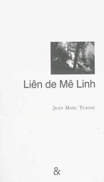 Liên de Mê Linh : récit - Jean-MarcTurine