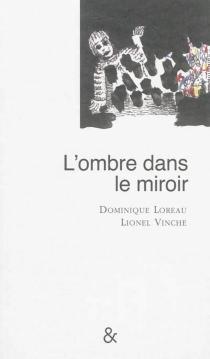 L'ombre dans le miroir - DominiqueLoreau