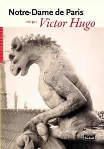 Notre-Dame de Paris vue par Victor Hugo - VictorHugo