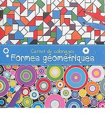 Carnet de coloriages formes g om triques coloriages - Coloriage des formes geometriques ...