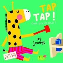 Tap tap ! : c'est quoi ce bruit ? : les jouets - Cocoretto