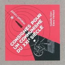 Consignes pour un communisme du XXIe siècle : manuel rotatif - IsabelleGaro