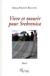 Vivre et mourir pour Srebrenica - MihrijaFekovic-Kulovic