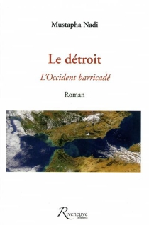 Le détroit : l'Occident barricadé - Mustapha Nadi