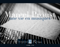Marcel Proust : une vie en musiques -