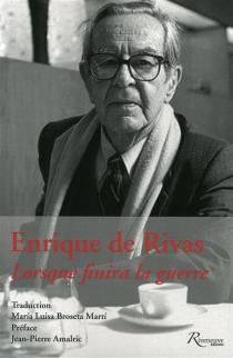 Lorsque finira la guerre - Enrique deRivas