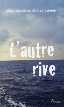 L'autre rive - Marie-Madeleine Million-Lajoinie