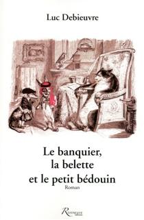 Le banquier, la belette et le petit bédouin - LucDebieuvre