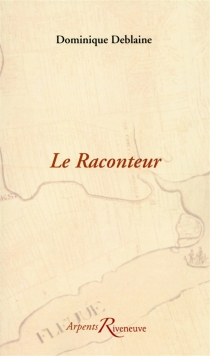 Le raconteur - Dominique Deblaine