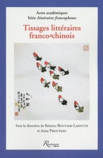 Tissages littéraires franco-chinois -