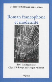 Roman francophone et modernité -