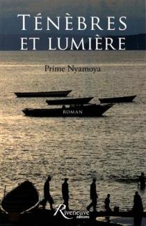 Ténèbres et lumière - PrimeNyamoya