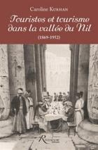 Touristes et tourisme dans la vallée du Nil (1869-1952) - CarolineGaultier-Kurhan