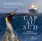 Cap au Sud : voyage en terres australes françaises - AlexandrineCivard-Racinais