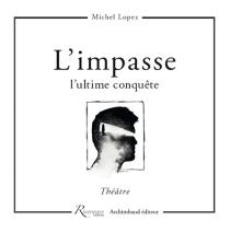 L'impasse : l'ultime conquête - MichelLopez