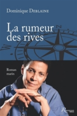 La rumeur des rives - DominiqueDeblaine