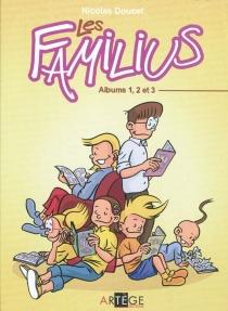 Les Familius : albums 1, 2 et 3 - NicolasDoucet