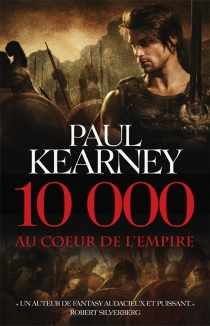 10.000 : au coeur de l'Empire - Paul Kearney