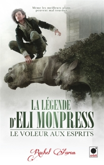 La légende d'Eli Monpress - RachelAaron