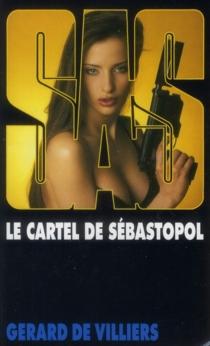 Le cartel de Sébastopol - Gérard deVilliers
