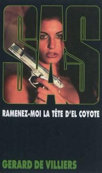 Ramenez-moi la tête d'El Coyote - Gérard deVilliers
