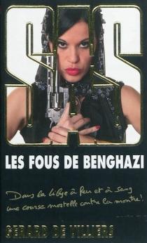 Les fous de Benghazi - Gérard deVilliers